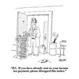 """P.S.  If you have already sent us your income tax payment, please disrega…"" - Cartoon Giclee Print by Jack Ziegler"