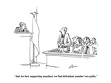 """And for best supporting assailant, we find defendant number two guilty."" - Cartoon Regular Giclee Print by J.P. Rini"