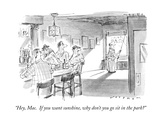 """Hey, Mac.  If you want sunshine, why don't you go sit in the park"" - New Yorker Cartoon Premium Giclee Print by Bill Woodman"