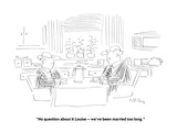 """""""No question about it Louise — we've been married too long."""" - New Yorker Cartoon Giclee Print by Dean Vietor"""