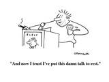 """And now I trust I've put this damn talk to rest."" - Cartoon Regular Giclee Print by Charles Barsotti"