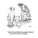 """About the prehistoric mosquito blood you sent over for cloning . . . "" - Cartoon Giclee Print by J.P. Rini"