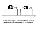 """I was thinking, if I combined it with business perhaps the old man would …"" - Cartoon Regular Giclee Print by Charles Barsotti"
