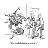 """Our head of document security."" - Cartoon Regular Giclee Print by J.P. Rini"
