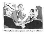 """Our employees are our greatest asset.  I say we sell them."" - Cartoon Regular Giclee Print by William Haefeli"