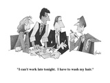 """I can't work late tonight. I have to wash my hair."" - Cartoon Regular Giclee Print by William Haefeli"