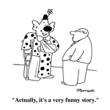 """""""Actually, it's a very funny story."""" - Cartoon Giclee Print by Charles Barsotti"""