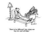 """""""Dare to be different! Any wimp can buy low and sell high."""" - Cartoon Regular Giclee Print by J.P. Rini"""