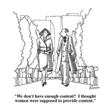 """""""We don't have enough content  I thought women were supposed to provide c…"""" - Cartoon Regular Giclee Print by J.P. Rini"""