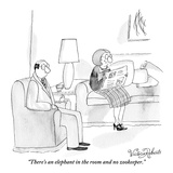 """There's an elephant in the room and no zookeeper."" - New Yorker Cartoon Premium Giclee Print by Victoria Roberts"