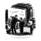 """How I envy you, Tompkins, with that great big wonderful world out there w…"" - New Yorker Cartoon Reproduction giclée Premium par Jr., Whitney Darrow"