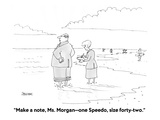 """Make a note, Ms. Morgan—one Speedo, size forty-two."" - Cartoon Regular Giclee Print by Jack Ziegler"