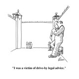 """I was a victim of drive-by legal advice."" - Cartoon Regular Giclee Print by J.P. Rini"