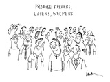 Promise Keepers, Losers, Weepers. - Cartoon Regular Giclee Print by Mary Lawton