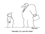"""Steroids, C.J., now let's deal."" - Cartoon Regular Giclee Print by Charles Barsotti"
