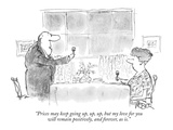"""Prices may keep going up, up, up, but my love for you will remain positiv…"" - New Yorker Cartoon Premium Giclee Print by Robert Weber"