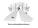 """There's no bizzness like show bizzness..."" - Cartoon Regular Giclee Print by Jerry Marcus"