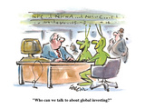 """Who can we talk to about global investing"" - Cartoon Regular Giclee Print by Lee Lorenz"
