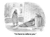 """I'm here to relieve you."" - Cartoon Regular Giclee Print by Frank Cotham"
