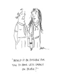 """Would it be possible for you to have less impact on people""  - Cartoon Regular Giclee Print by Mary Lawton"