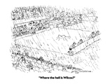 """Where the hell is Wilcox"" - Cartoon Giclee Print by Jerry Marcus"
