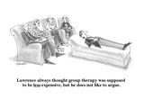 Lawrence always thought group therapy was supposed to be less expensive, b… - Cartoon Regular Giclee Print by William Haefeli