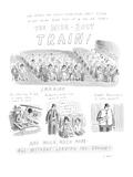 The Wide-Body Train! - Cartoon Regular Giclee Print by Roz Chast
