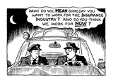 What do you mean someday you want to work for the insurance industry  Who… - Cartoon Regular Giclee Print by John Jonik