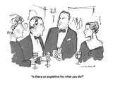 """Is there an expletive for what you do"" - Cartoon Regular Giclee Print by Michael Crawford"