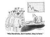"""Miss Hendricks, don't bother, they're here."" - Cartoon Regular Giclee Print by Tim Haggerty"