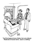 """You'll be happy to know, Father, he's not a Liberal, Moderate or Conserva…"" - Cartoon Regular Giclee Print by Joseph Farris"