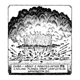 Cuba—about 2 minutes after its civilian planes drop leaflets on Washington… - Cartoon Regular Giclee Print by John Jonik