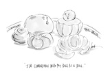 """I'm comfortable with my roll as a roll."" - Cartoon Regular Giclee Print by Mary Lawton"