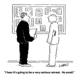 """I hear it's going to be a very serious retreat.  No email."" - Cartoon Regular Giclee Print by Carole Cable"