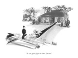 """It was good of you to come, Doctor."" - New Yorker Cartoon Premium Giclee Print by Kenneth Mahood"