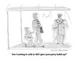 """Am I coming in cold or did I get a pre-party build-up"" - Cartoon Regular Giclee Print by Bernard Schoenbaum"