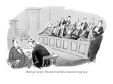"""Better get rid of it. This doesn't look like a boutonniere-type jury."" - New Yorker Cartoon Premium Giclee Print by Claude Smith"