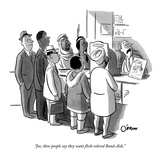 """Joe, these people say they want flesh-colored Band-Aids."" - New Yorker Cartoon Premium Giclee Print by William O'Brian"