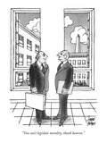 """You can't legislate morality, thank heaven."" - New Yorker Cartoon Premium Giclee Print by Joseph Farris"