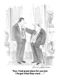 """Son, I had great plans for you but I forgot what they were . . ."" - Cartoon Regular Giclee Print by Bernard Schoenbaum"