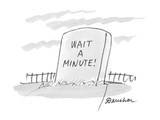 Wait A Minute! - Cartoon Regular Giclee Print by Boris Drucker