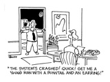 """""""The system's crashed!  Quick!  Get me a young man with a ponytail and an …"""" - Cartoon Regular Giclee Print by Ted Goff"""