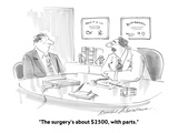 """The surgery's about $2500, with parts."" - Cartoon Regular Giclee Print by Bernard Schoenbaum"