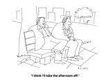 """I think I'll take the afternoon off."" - Cartoon Regular Giclee Print by Peter C. Vey"