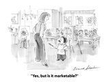 """Yes, but is it marketable"" - Cartoon Regular Giclee Print by Bernard Schoenbaum"