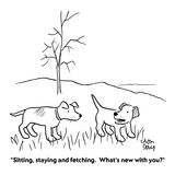 """""""Sitting, staying and fetching.  What's new with you"""" - Cartoon Giclee Print by Chon Day"""