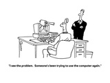 """""""I see the problem.  Someone's been trying to use the computer again."""" - Cartoon Giclee Print by Ted Goff"""