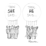 Then she said . . .'  - Cartoon Regular Giclee Print by Boris Drucker