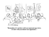 """Remember, it's not how well you represent our views;  it's how well you d…"" - Cartoon Regular Giclee Print by Mort Gerberg"