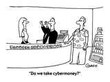 """Do we take cybermoney"" - Cartoon Regular Giclee Print by Ted Goff"